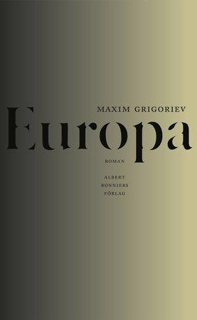 Det här är romanen <em>Europa</em> av Maxim Grigoriev