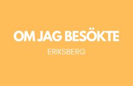 Om jag besökte Eriksberg