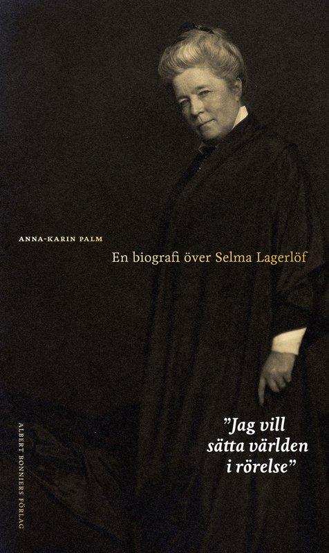 Läs ett exklusivt utdrag ur nya Selma Lagerlöf-biografin