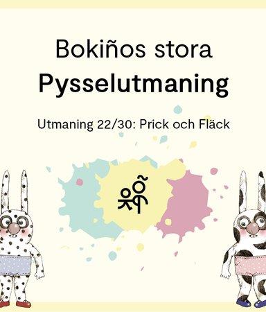 Bokiños stora pysselutmaning 22/30: Prick och Fläck