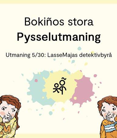 Bokiños stora pysselutmaning 5/30: LasseMajas detektivbyrå