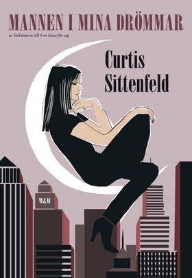 Författarna: Därför älskar vi att läsa Curtis Sittenfeld