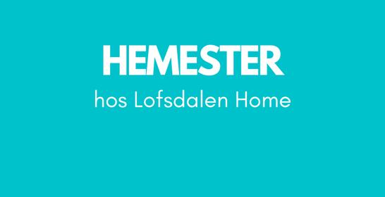 Hemester hos Lofsdalen Home