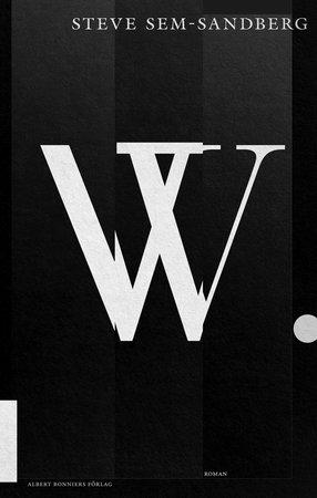 """Läs ett utdrag ur """"W"""" av Steve Sem-Sandberg"""