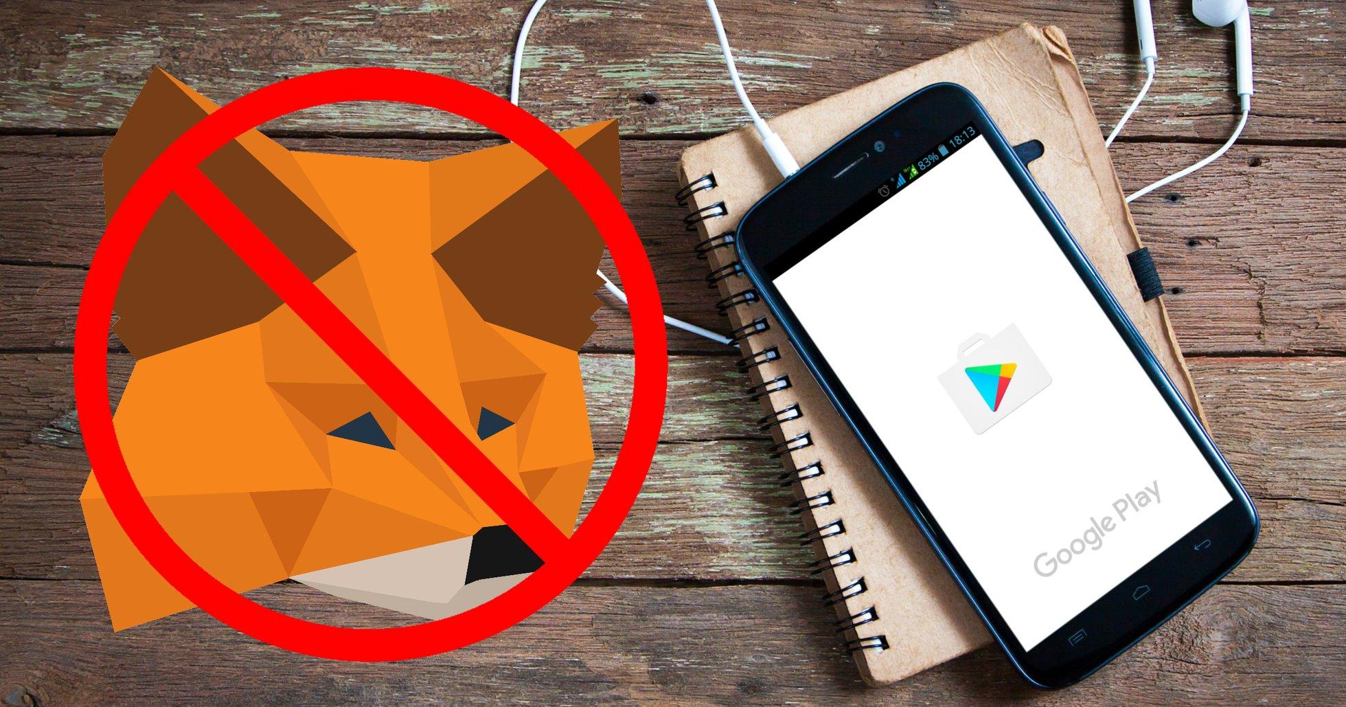 Google förbjuder ethereumplånboken Metamask i sin appbutik Google Play.