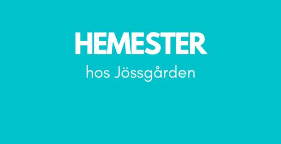 Hemester hos Jössgården