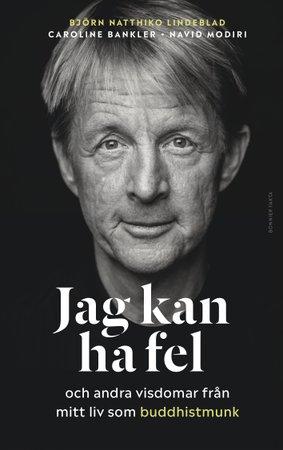 """Läs ett gripande utdrag ur Björn Natthiko Lindeblands biografi """"Jag kan ha fel"""""""