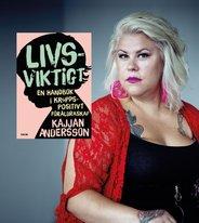 """Kajjan Andersson: """"Vi måste sluta få självhatet att gå i arv"""""""