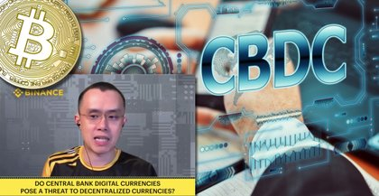 Binance's CEO: Central bank-issued digital currencies may pose a threat to bitcoin