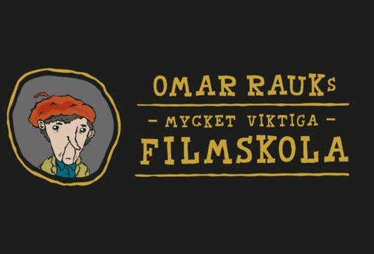 Omar Rauks mycket viktiga filmskola