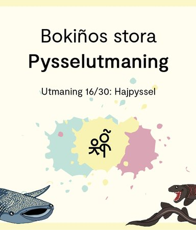 Bokiños stora pysselutmaning 16/30: Hajpyssel