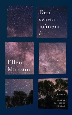 Läs ur <em>Den svarta månens år</em> av Ellen Mattson