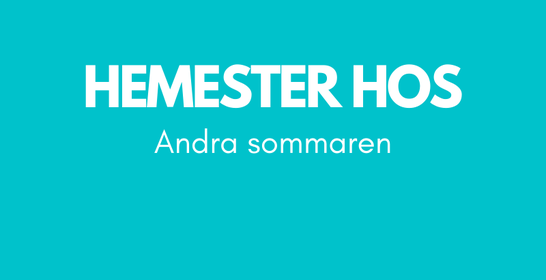 """Hemester hos"" – Andra sommaren"