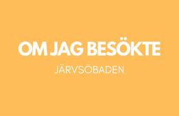 Om jag besökte Järvsöbaden