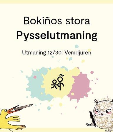 Bokiños stora pysselutmaning 12/30: Vemdjuren
